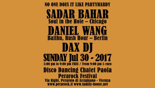 30.07.2017 #partyhardy Disco Dancing Chalet Paola w/ Sadar Bahar, Daniel Wang, Dax DJ Perarock Festival