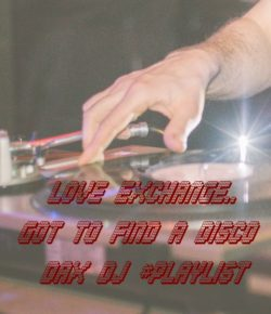 Love Exchange.. Got to find a Disco! DAX DJ #playlist