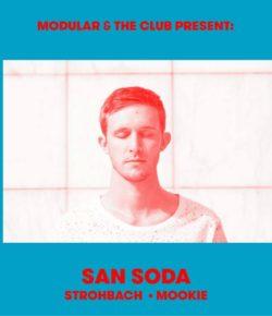 09.02.2019 Modular & The Club presentano: San Soda (We Play House/BE)