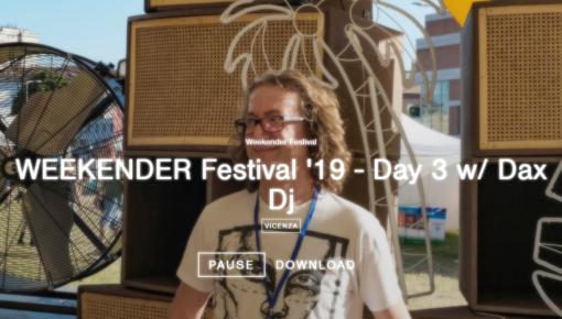 WEEKENDER Festival '19 – Day 3 w/ Dax DJ