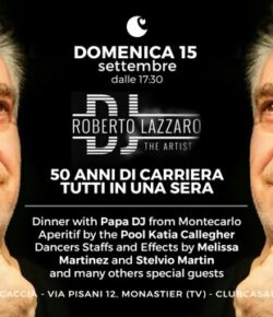 15.09.2019 DJ Roberto Lazzaro: 50 Anni di Carriera Tutti in Una Sera