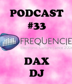 Frequencies Podcast #33: Dax Dj