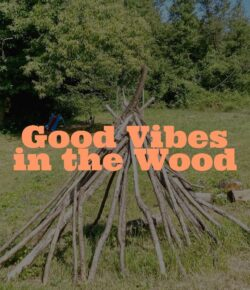 Good vibes in the wood
